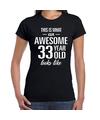 Awesome 33 year / 33 jaar cadeau t-shirt zwart dames