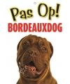 Honden waakbord Bordeauxdog