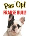 Honden waakbord Franse Bulldog